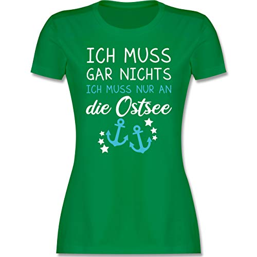 Sprüche Statement mit Spruch - Ich muss gar Nichts ich muss nur an die Ostsee - XXL - Grün - Geschenke ostsee - L191 - Tailliertes Tshirt für Damen und Frauen T-Shirt