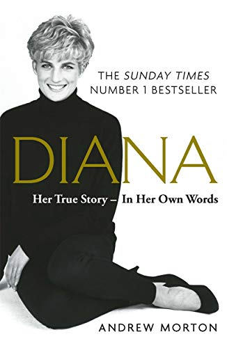 Diana: Her True Story - In Her Own Words. Anniversary edition: The Sunday Times Number-One Bestseller