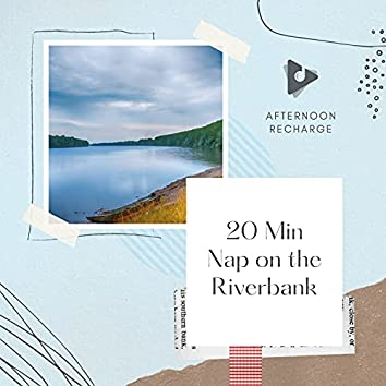 20 Min Nap on the Riverbank