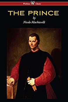 THE PRINCE (Wisehouse Classics Edition) by [Nicolo Machiavelli]