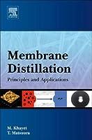 Membrane Distillation: Principles and Applications
