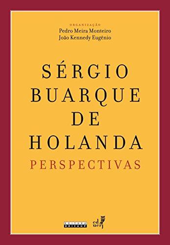 Sérgio Buarque de Holanda: Perspectivas