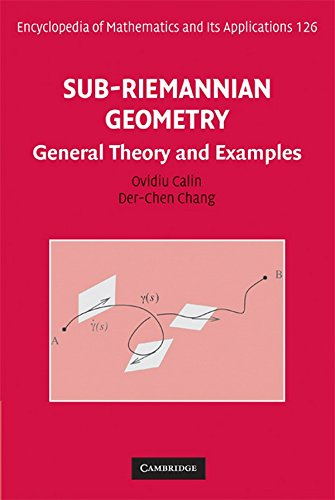 Sub-Riemannian Geometry: General Theory and Examples (Encyclopedia of Mathematics and its Applications)