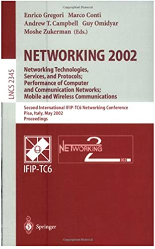NETWORKING 2002: Networking Technologies, Services, and Protocols; Performance of Computer and Communication Networks; Mobile and Wireless Communications: Second International (English Edition)
