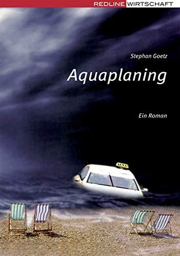Aquaplaning: Ein Roman