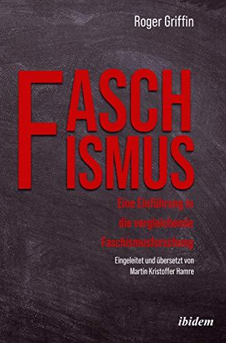 Faschismus: Eine Einführung in die vergleichende Faschismusforschung