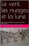 Le vent, les nuages et la lune: Les fantômes de la nuit, les rencontres nocturnes. (Nouvelles et romans en français t. 18) (French Edition)