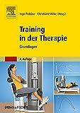 Training in der Therapie - Grundlagen - Ingo Froböse