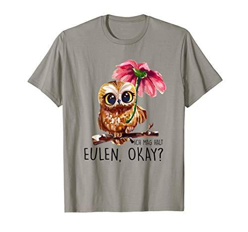 Ich Mag Halt Eulen, Okay? Lustiger Eule Spruch Owl Eulen T-Shirt