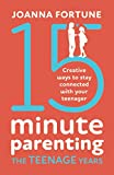 15-Minute Parenting The Teenage Years: Creative ways to stay connected with your teenager (The Language of Play)