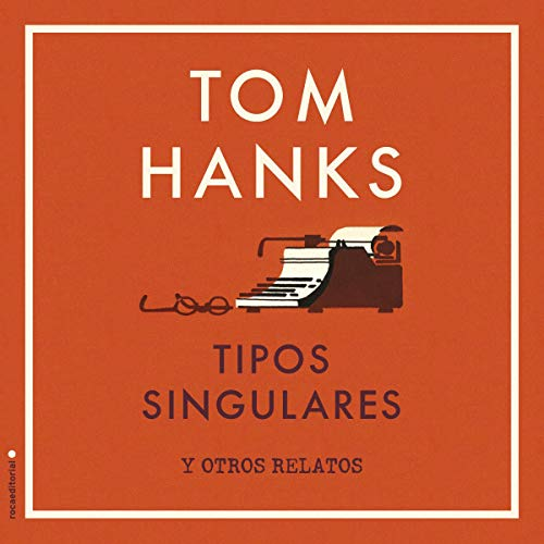 Tipos singulares y otros relatos [Uncommon Types and Other Stories] audiobook cover art