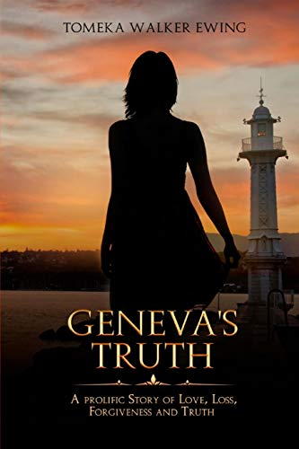 Geneva's Truth: A Prolific Story of Love, Loss, Forgiveness and Truth