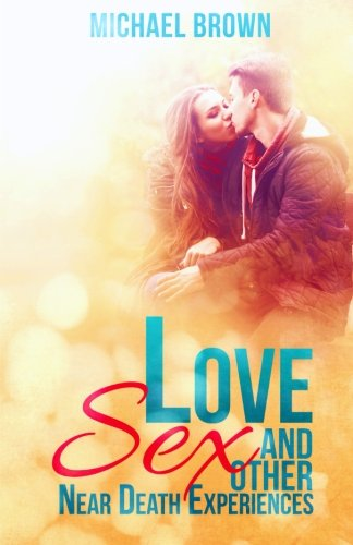 Book: Love, Sex and Other Near Death Experiences by Michael Brown
