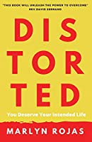 Distorted: You Deserve Your Intended Life