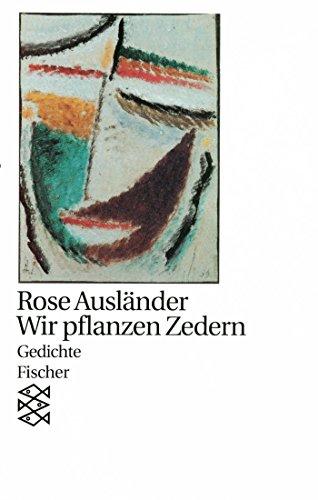 Wir pflanzen Zedern: Gedichte 1957 - 1969 (Rose Ausländer, Gesamtwerk in Einzelbänden (Taschenbuchausgabe))