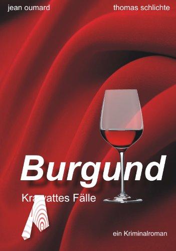 Burgund - Krawattes Fälle: Ein Kriminalroman