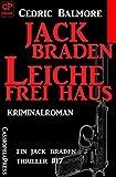 Ein Jack Braden Thriller #17: Jack Braden - Leiche frei Haus