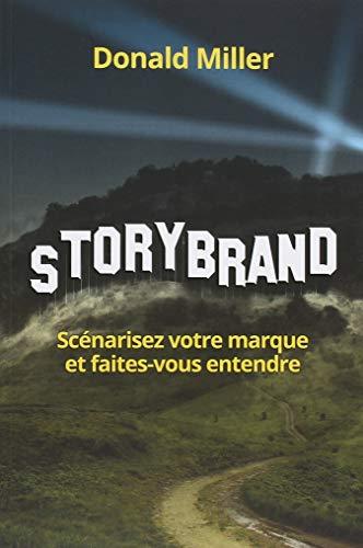 StoryBrand : Scénarisez votre marque et faites-vous entendre