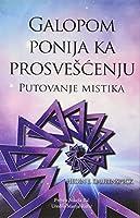 Galopom Ponija Ka Prosveenju: Putovanje Mistika