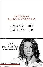 On ne meurt pas d'amour de Géraldine DALBAN-MOREYNAS