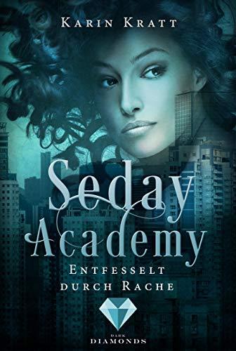 Entfesselt durch Rache (Seday Academy 5)