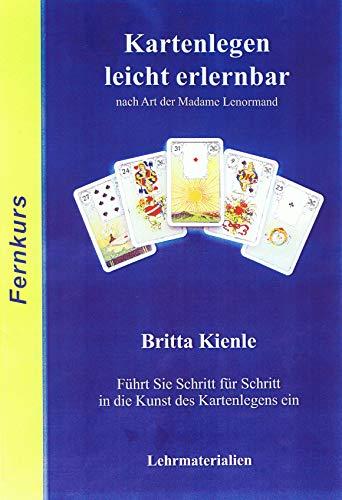 Lenormand Fernkurs - Lektion 1 - Kartenlegen lernen einfach und schnell von Zuhause aus!: Britta führt Sie Schritt für Schritt in das Kartenlegen ein! (Lektion 1 von 9)