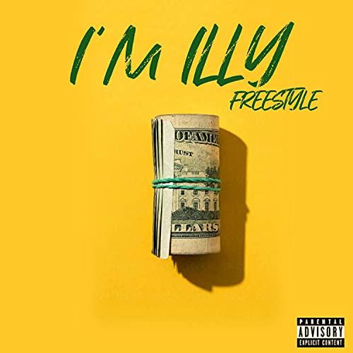 I'm Illy (Freestyle) [Explicit]