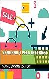 Vendendo pela Internet (Portuguese Edition)