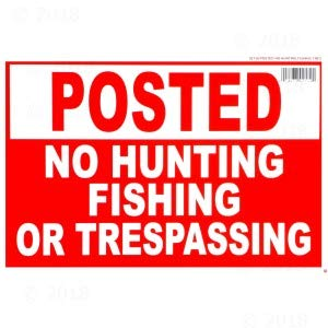 8 x 12 Posted No Hunting/Fishing/Trespassing Sign (12 pieces)