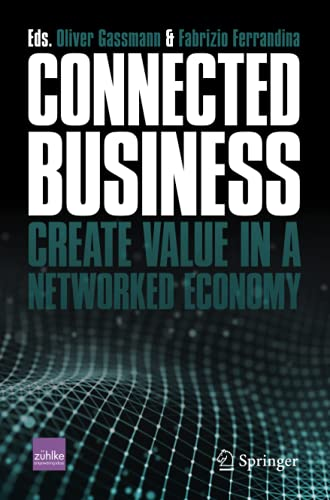 Connected Business: Create Value in a Networked Economy