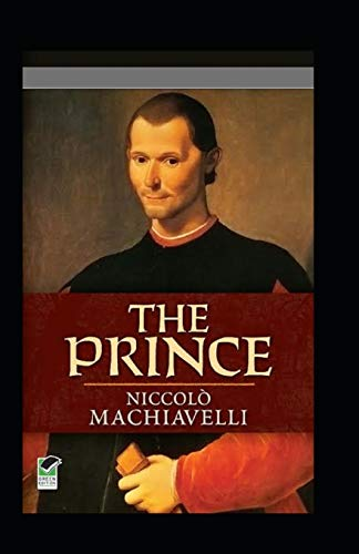 The Prince By Niccolo Machiavelli : (classics illustrated)