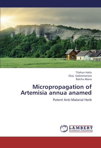 Micropropagation of Artemisia annua anamed: Potent Anti-Malarial Herb