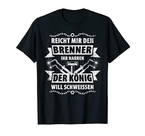 Herren Schweißer Reicht mir den Brenner der Köngig will Schweissen T-Shirt