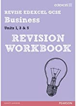 [(Revise Edexcel GCSE Business Revision Workbook: Units 1, 3 & 5 )] [Author: Rob Jones] [Oct-2012]