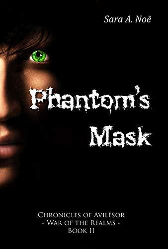 Phantom's Mask (Chronicles of Avilésor: War of the Realms Book 2) by [Sara A. Noë]