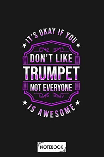 Trumpet Players Are Awesome Notebook: 6x9 120 Pages, Matte Finish Cover,...