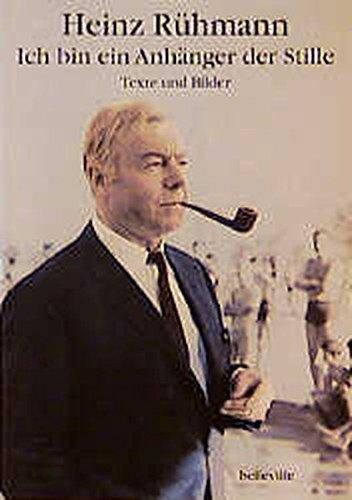 Ich bin ein Anhänger der Stille: Texte und Bilder by Heinz Rühmann (1994-01-01)