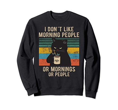 I Hate Morning People And Mornings And People Kaffee Katze Sweatshirt