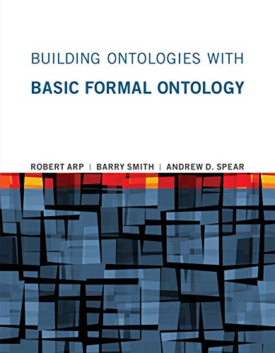 Building Ontologies with Basic Formal Ontology (English Edition)