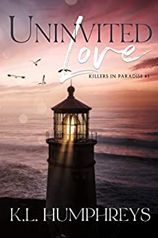 Uninvited Love (Killers in Paradise Book 1) by [K.L. Humphreys]