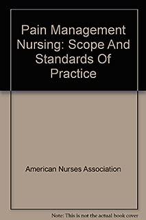 Pain Management Nursing: Scope And Standards Of Practice (American Nurses Association)