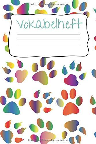 Vokabelheft: Softcover I extra dickes Vokabelheft I A5 I 200 Seiten I zweispaltig I Sprachen lernen und üben I Fremdsprachen wie englisch, spanisch, ... I Geschenk zum Schulstart I Hundepfoten