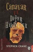 Canavar ve Diger Hikayeler