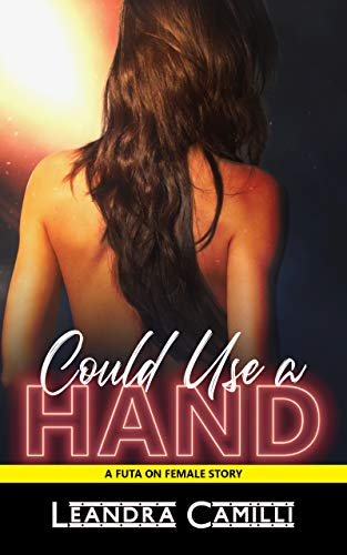 Could Use a Hand: A Futa on Female Story (Forbidden Tales Book 2) (English Edition)