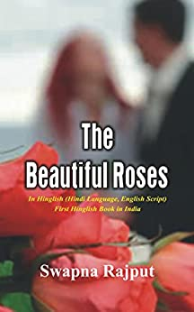 The Beautiful Roses: First Hinglish anthology of 6 stories by [Swapna Rajput]