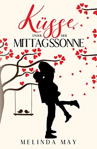 Küsse unter der Mittagssonne: Liebesroman