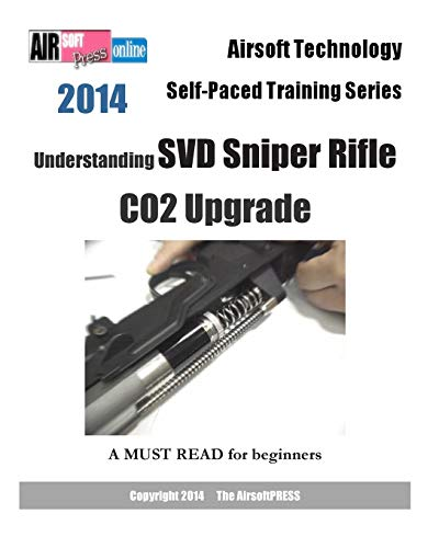 2014 Airsoft Technology Self-Paced Training Series: Understanding SVD Sniper Rifle CO2 Upgrade