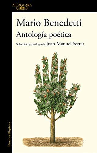 Antología poética: Selección y prólogo de Joan Manuel Serrat (Hispánica)
