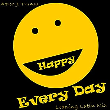 Happy Every Day Leaning Latin Mix (feat. Rodney Bowe, Nathan Menhorn & Paul Croteau)