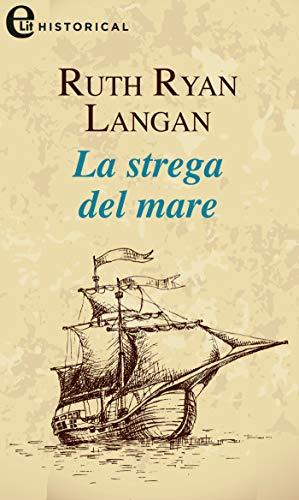 La strega del mare (eLit) (Le signore del mare Vol. 1) di [Ruth Langan]